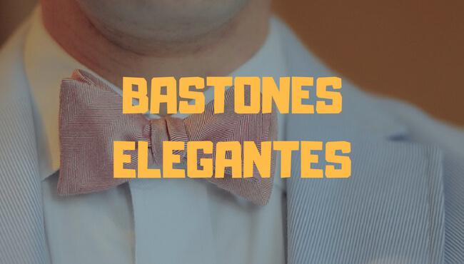 bastones elegantes
